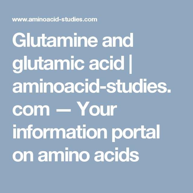 Glutamine and glutamic acid | aminoacid-studies.com — Your information portal on amino acids