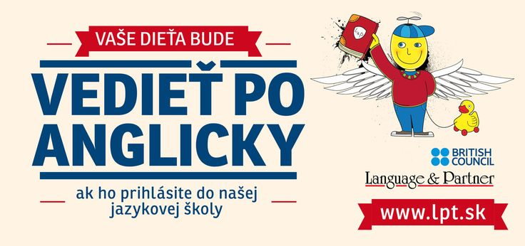 Vaše dieťa bude vedieť anglicky! Aj Vaše staršie dieťa bude vedieť. A aj Vy sa to naučíte! http://www.languagepartner.eu/sk/kalendar-podujati-skoly/zapis-deti-mladez-dospeli-firmy/