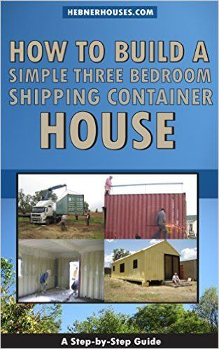 How to Build a Simple Three Bedroom Shipping Container House - Kindle edition by Bill Hebner, Chad Smith, Maureen Smith, Marion Jones. Religion & Spirituality Kindle eBooks @ Amazon.com.