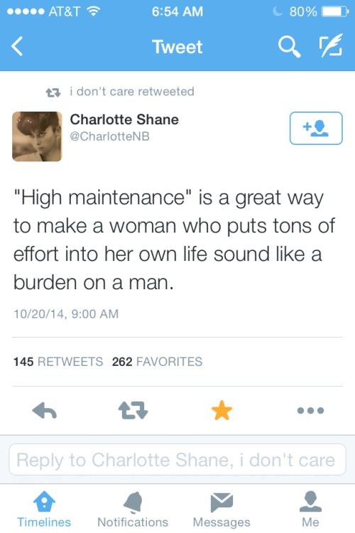 Except men and women gay men especially are high maintenance. A woman who spend hours putting on makeup to go to a freaking lake....you are high maintenance. And it's annoying no matter who the person is
