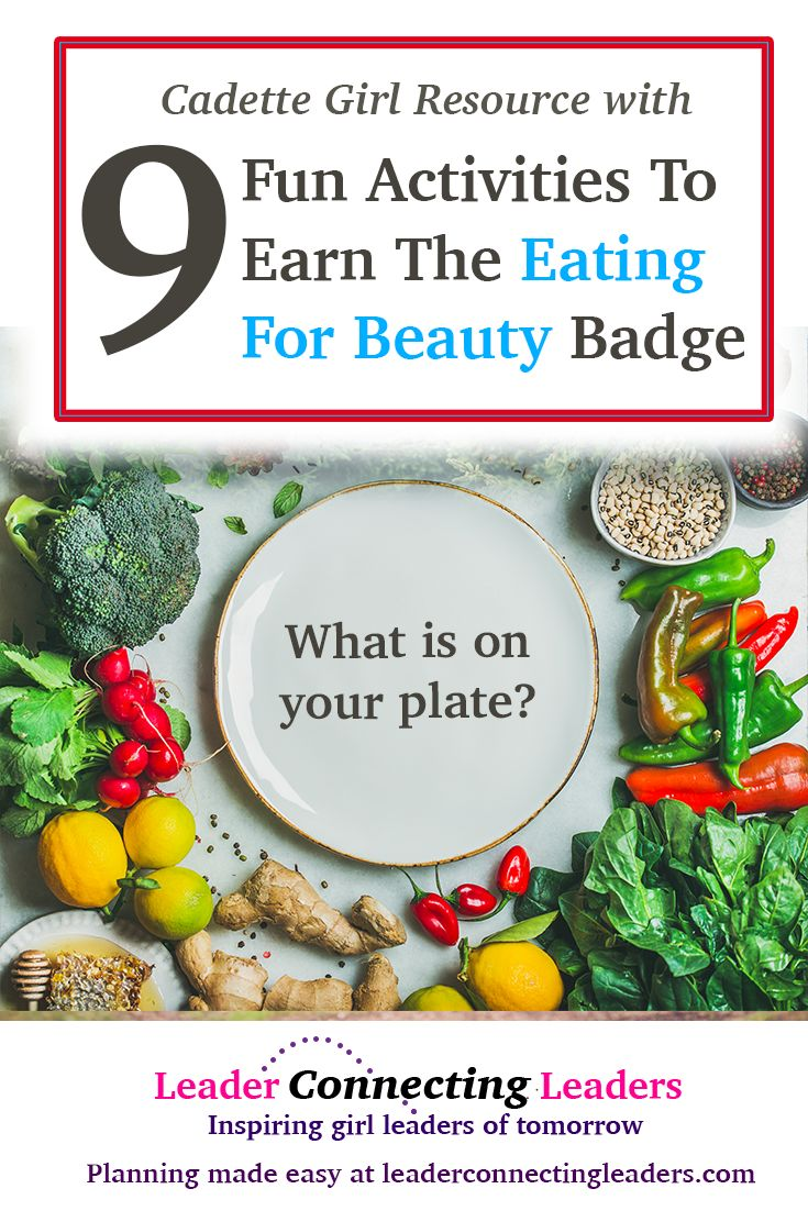 9 Fun Activities To Earn The Cadette Eating for Beauty Badge