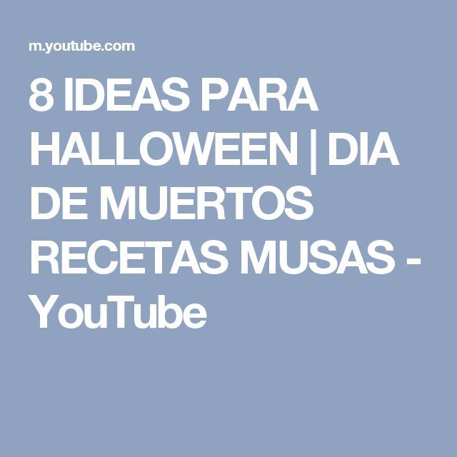 8 IDEAS PARA HALLOWEEN | DIA DE MUERTOS RECETAS MUSAS - YouTube