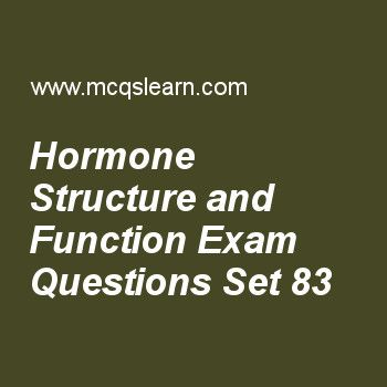 Practice test on hormone structure and function, MCAT quiz 83 online. Practice hormone structure and function test with answers. Practice online quiz to test knowledge on, hormone structure and function, atp group transfers, mcat: oxidative phosphorylation, telomeres and centromeres, digestion and mobilization of fatty acids worksheets. Free hormone structure and function test has multiple choice questions as pancreas releases hormones, answers key with choices as glucagon, insulin, both a…