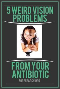 5 Weird Vision Problems You Can Get From Antibiotics FQResearch.org