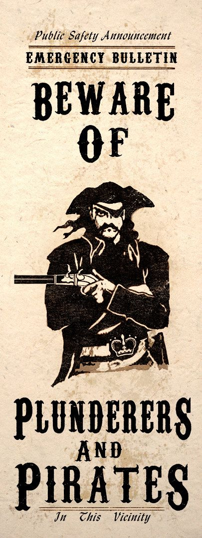 A 9x24 inch art poster print of a pirate captain with some text that tells to beware of plunderers and pirates in this vicinity. This is part of my