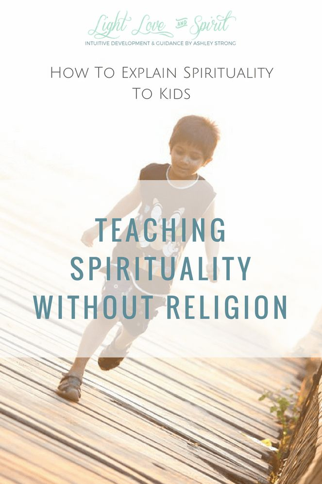 Teaching Spirituality Without Religion   Kids And Religion