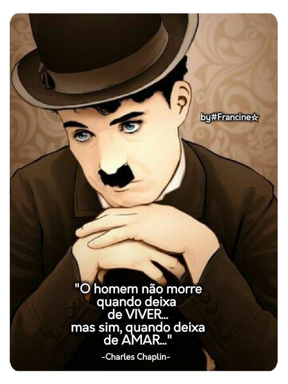 Xtoriasdacarmita: Palavras, são palavras: Charles Chaplin