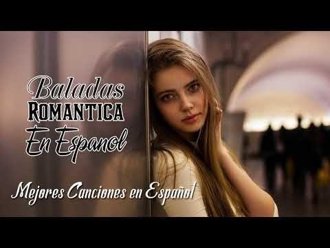 Música POP en Español 2018 - Mejor Baladas Romantica En Espanol -Musica para trabajar y concentrarse - YouTube