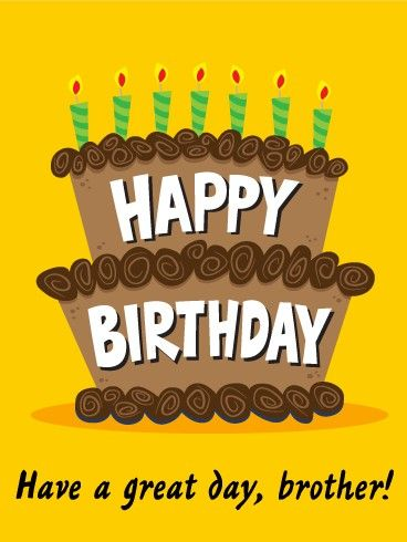 Happy Birthday! Have A Great Day, Brother! - Festive Happy Birthday Card For Brother | Birthday & Greeting Cards By Davia