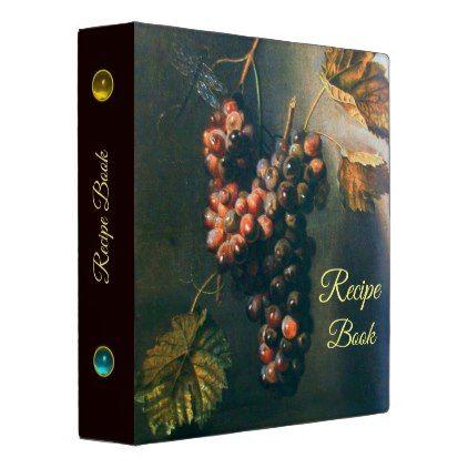 SEASON'S FRUITS HANGED GRAPES RUSTIC RECIPE BOOK BINDER - elegant gifts gift ideas custom presents