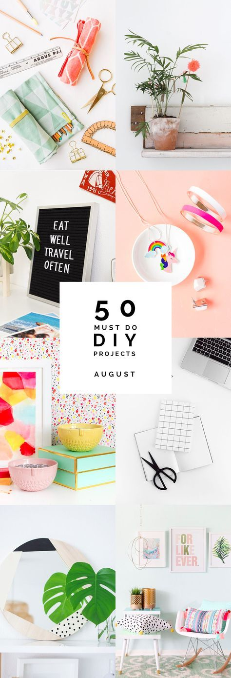 50 Must Do DIY Projects   August