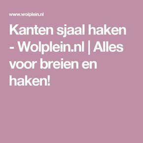 Kanten sjaal haken - Wolplein.nl    Alles voor breien en haken!