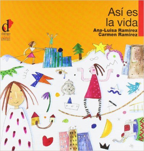 Así es la vida (Libros muy ilustrados): Amazon.es: Ana-Luisa Ramírez Giménez, Carmen Ramírez Giménez: Libros
