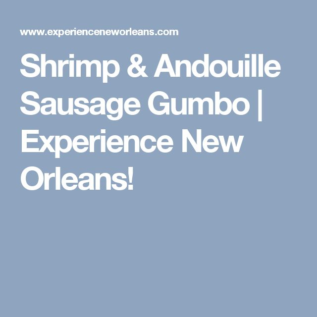 Shrimp & Andouille Sausage Gumbo | Experience New Orleans!