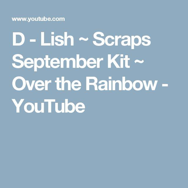D - Lish ~ Scraps September Kit ~ Over the Rainbow - YouTube