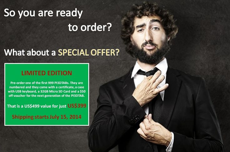 Pre-order PERFECT INTERNET 3D ANDROID TABLET, LIMITED EDITION (999 units), $399 So you are ready to order?