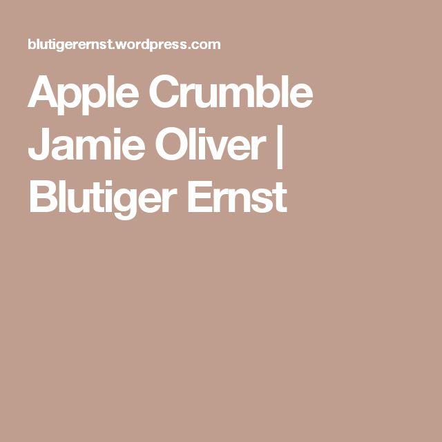 Die besten 25+ Apple crumble jamie oliver Ideen auf Pinterest ... | {Kochshow jamie oliver 57}