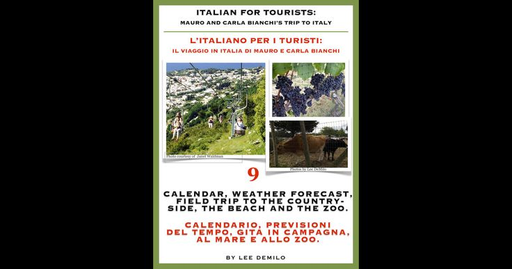 Lezione 9: Il Calendario, Le Previsioni del Tempo e Gite in Campagna, al Mare, allo Zoo - The Calendar, Weather Forecasting and Field Trips to the Countryside, the Beach and the Zoo. From the series of audiobooks, Italian for Tourists: Mauro and Carla Bianchi's Trip to Italy. www.linguaecucina.com https://itunes.apple.com/us/book/italian-for-tourists-ninth/id642444842?mt=11