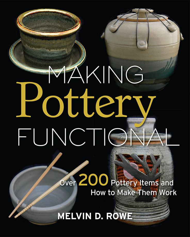 Making Pottery Functional: Over 200 Pottery Items and How to Make Them Work. By Melvin Rowe. Veteran potter and teacher Melvin D. Rowe provides a wealth of creative inspiration and insightful tips for creating over 200 unique pottery pieces that can actually be used. Paperback, 184 pages, B&W photos throughout.