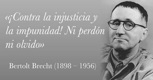 Ni perdón ni olvido. Bertolt Brecht.