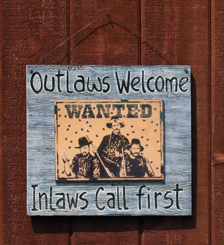Outlaws Welcome Inlaws Call First Sign