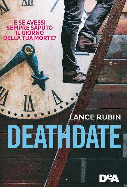 """Atelier dei Libri: Giveaway """"Deathdate"""" di Lance Rubin. Commenta e vinci una copia del libro!"""