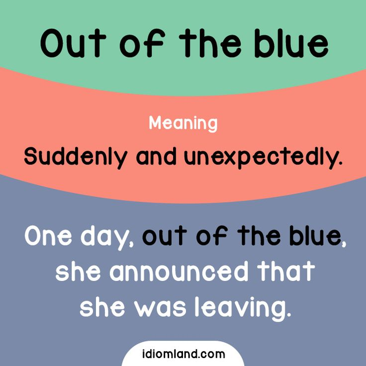 Idiom of the day: Out of the blue. Meaning: Suddenly and unexpectedly. #idiom #idioms #english #learnenglish #blue