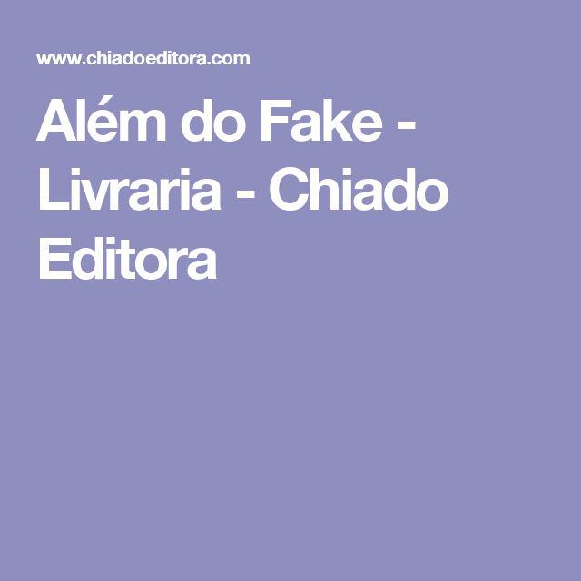 Além do Fake - Livraria - Chiado Editora