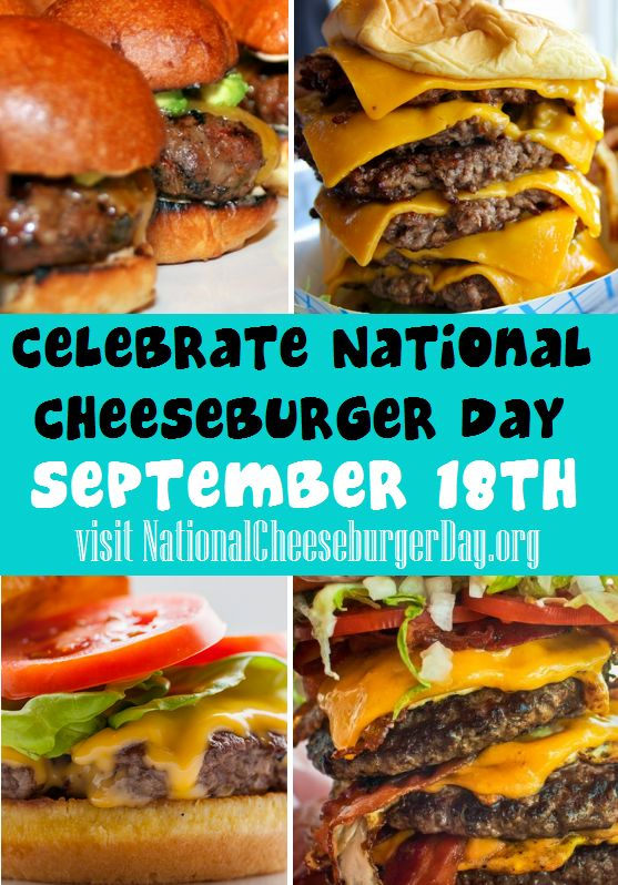 There's a National Cheeseburger Day!! http://nationalcheeseburgerday.org/
