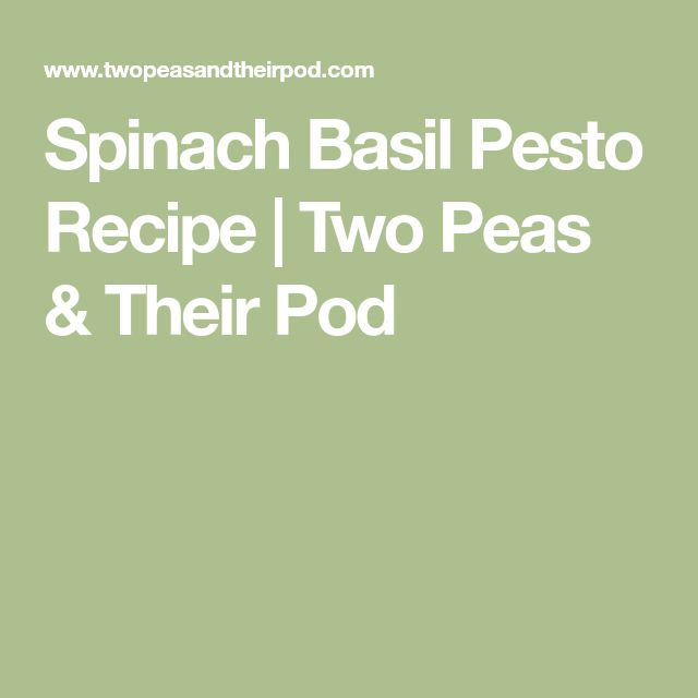 Spinach Basil Pesto Recipe | Two Peas & Their Pod