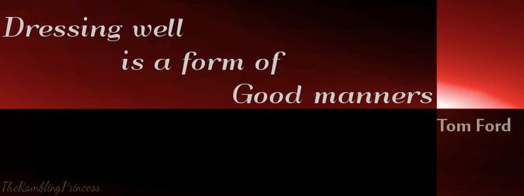 Dressing well is a form of good manners - Tom Ford Quote | Add a little romance