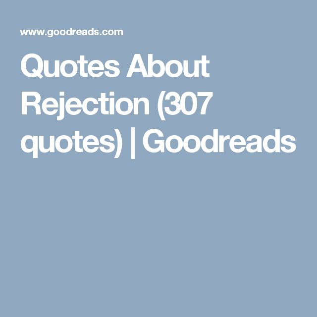 Best 25+ Quotes About Rejection Ideas Only On Pinterest