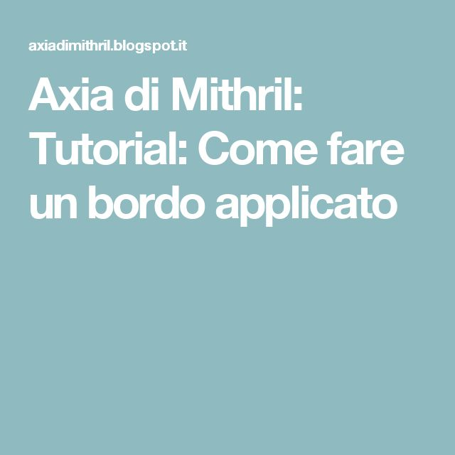 Axia di Mithril: Tutorial: Come fare un bordo applicato