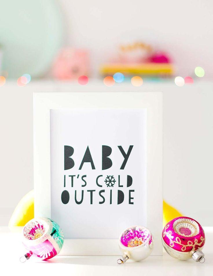 Free printable for Christmas!   Ben jij nog op zoek naar een leuke poster om op te hangen. Deze printable kun je gratis downloaden op mijn blog. http://www.bringinghappiness.nl/printable-baby-its-cold-outside/