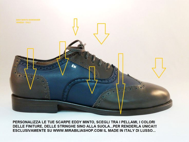 "CREATE YOUR PERSONAL SHOES ""EDDY MINTO"" IN WWW.MIRABILIASHOP.COM  DIRECTLY BY YOUR TABLET... 100% ITALIAN EXCELLENTS!!!"