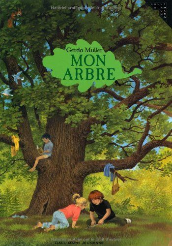 Amazon.fr - Mon arbre - Gerda Muller, l'auteur, Yves-Marie Maquet - Livres dès 4 ans