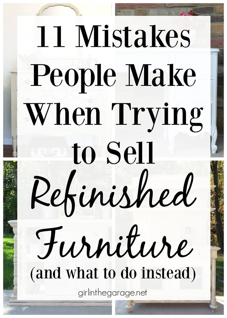 11 Mistakes People Make When Trying to Sell Refinished Furniture (and what to do instead) - Girl in the Garage
