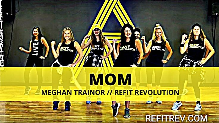 """Mom""    Meghan Trainor    cardio Dance Fitness    REFIT® Revolution"