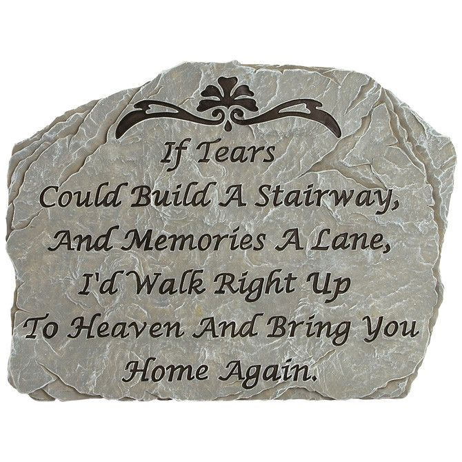 "Decorative Memorial Garden Stone - ""If Tears Could Build..."""