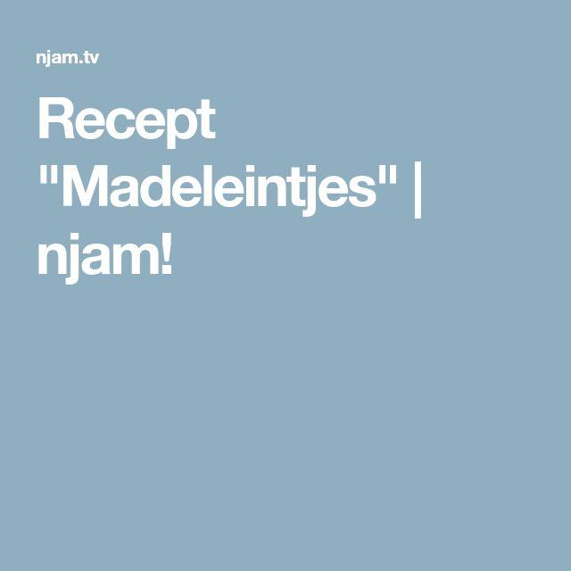 "Recept ""Madeleintjes"" | njam!"