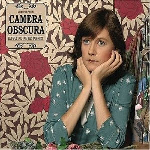 Camera Obscura/Let'sGetOutOfThisCountry: I M Ready, Album Covers, Music, Camera Obscuralet, Camera Obscura Bands, Country 2006, Indie Pop, Watches, Scottish Bands