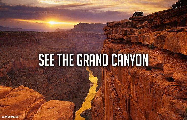 Bucket List: See the Grand Canyon again. I did when I was young, but this time I want to hike it!