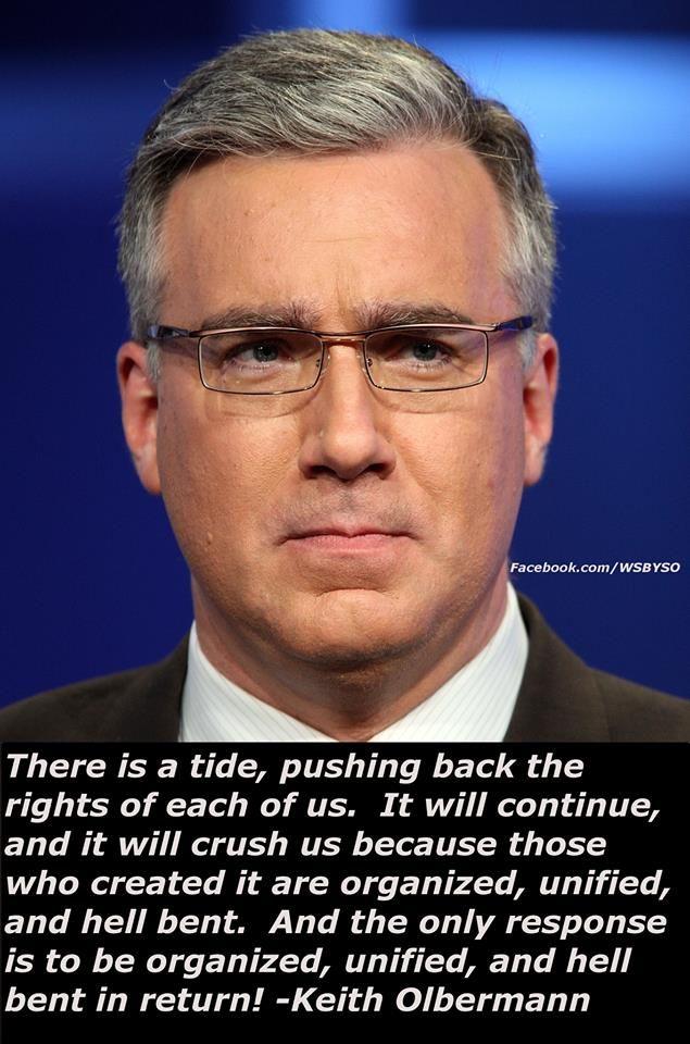 ~ Keith Olbermann