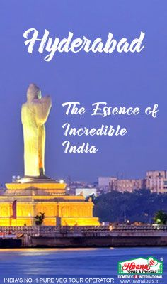 Hydrabad - The essence of incredible India.