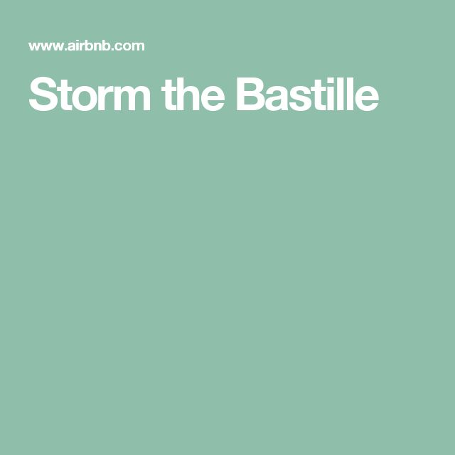 Storm the Bastille - Get $25 credit with Airbnb if you sign up with this link http://www.airbnb.com/c/groberts22