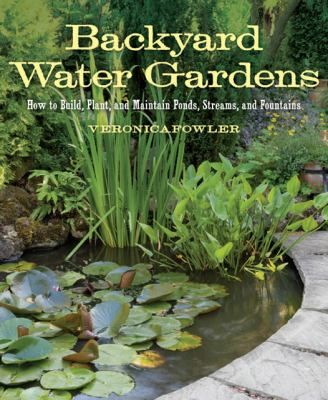 Backyard water gardens how to build plant maintain for Maintaining a garden pond
