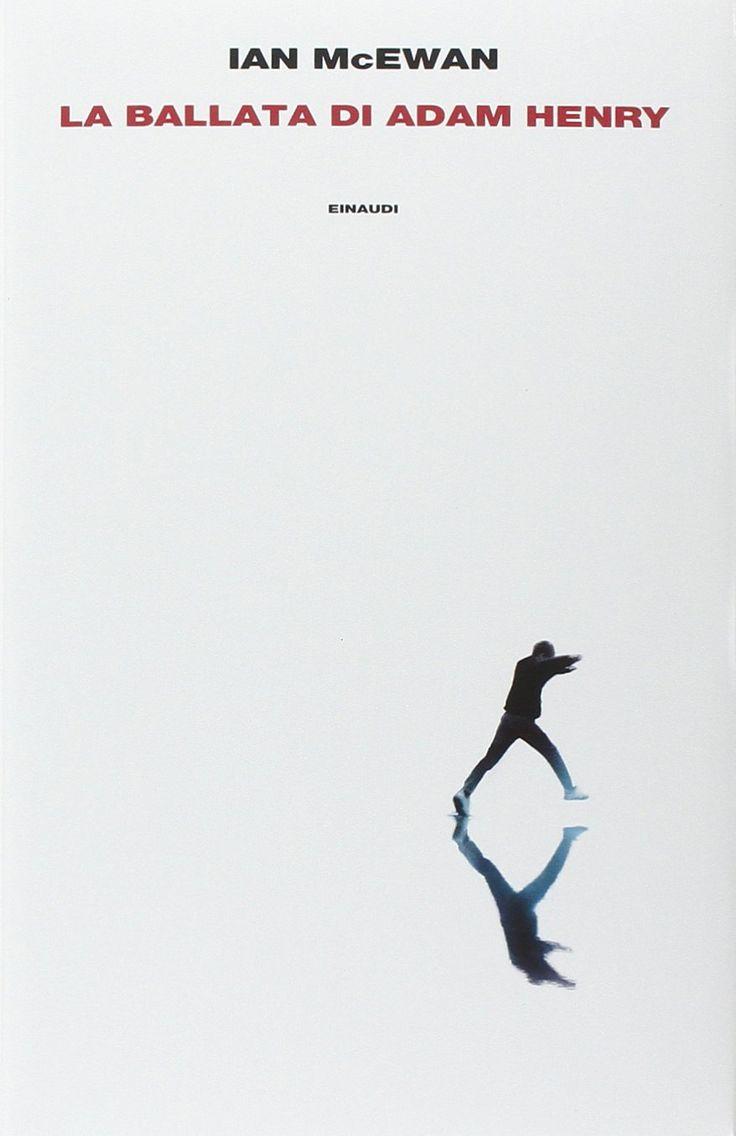 "Ian McEwan ""La ballata di Adam Henry"", Einaudi"
