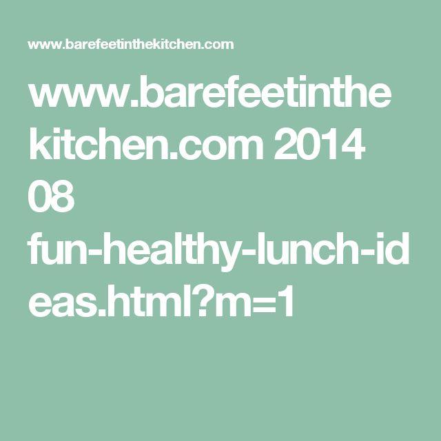 www.barefeetinthekitchen.com 2014 08 fun-healthy-lunch-ideas.html?m=1