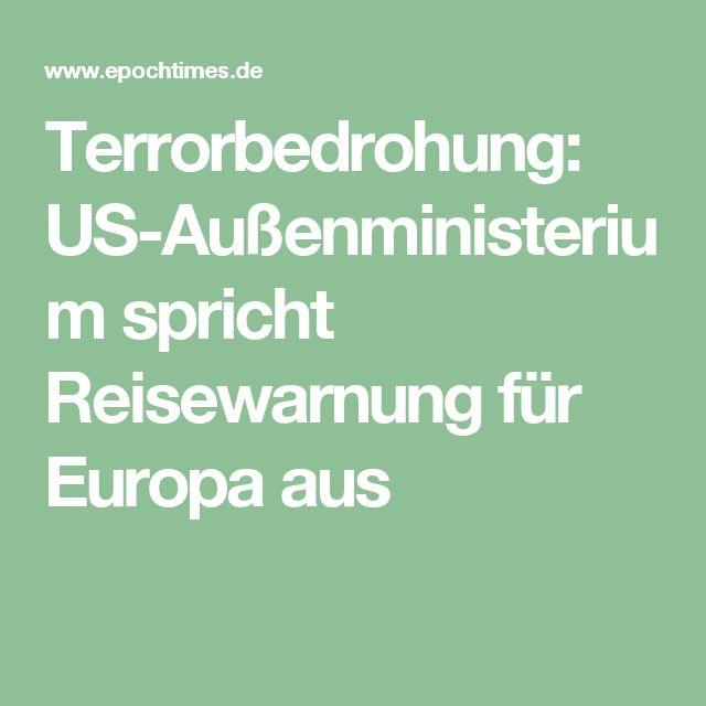 Terrorbedrohung: US-Außenministerium spricht Reisewarnung für Europa aus