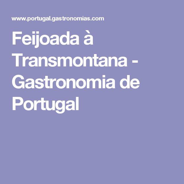 Feijoada à Transmontana - Gastronomia de Portugal